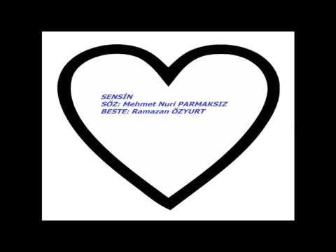 Mehmet Nuri Parmaksız Sensin Şarkısı-Beste: Ramazan Özyurt