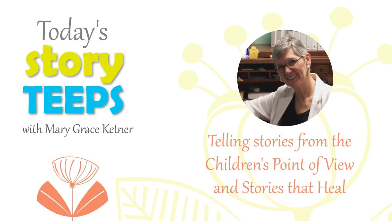 Telling stories from the kid's perspective and stories that heal