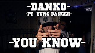 "Danko Ft. Yung Danger - ""You Know"" (Official Video)"