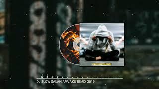 DJ SLOW SALAH APA AKU REMIX 2019 (LAGI VIRAL)