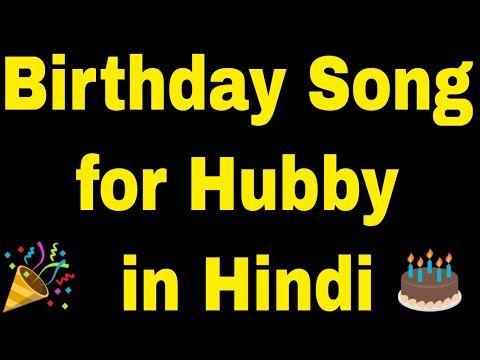 Birthday Song For Hubby - Happy Birthday Song For Hubby