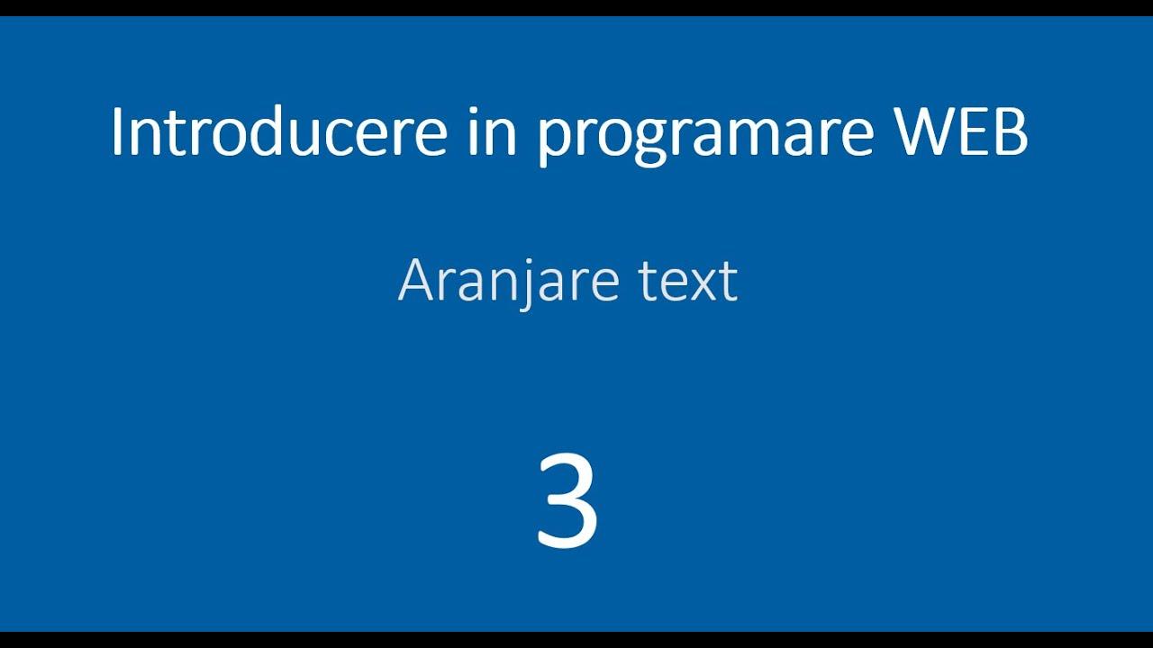 Lectia 3 - Aranjare text - Introducere in programare web - HTML, CSS, JavaScript