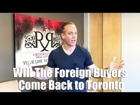 Will The Foreign Buyers Come Back to Toronto