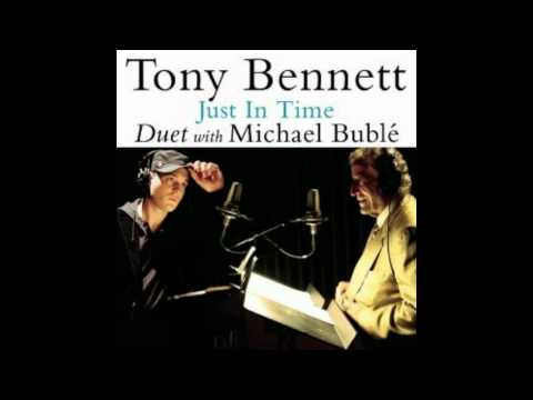 Tony Bennett & Michael Bublé - Just In Time