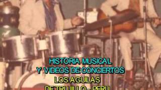 Baixar LOS AGUILAS DE TRUJILLO - SIGLO MUSICAL PRESENTA A LOS AGUILAS - TRUJILLO - PERU
