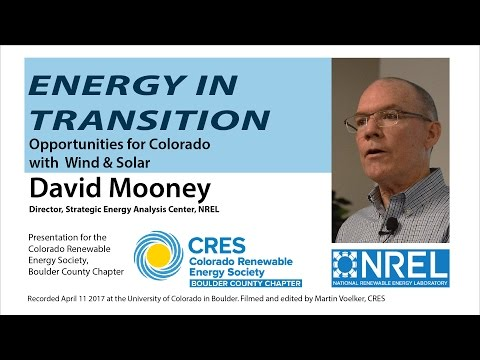 Energy In Transition. NREL's David Mooney on Renewables