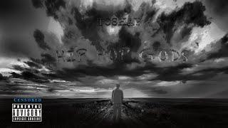 ToShay - Hip Hop Gods (censored Lyrics)