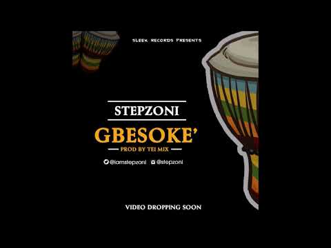 StepZoni - Gbesoke  { Prod By Tei Mix @Teimix } @iamstepzoni