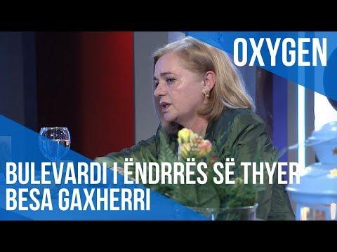 "Oxygen ""Bulevardi i ëndrrës së thyer"" - Besa Gaxherri"