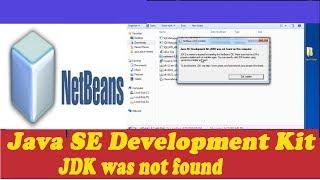 java se Development Kit JDK was not found on this computer netbeans installation error simplest fix