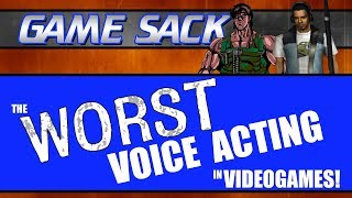 The WORST Voice Acting in Videogames! - Game Sack