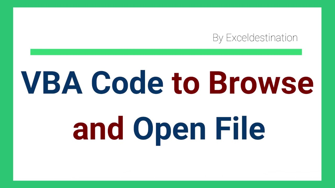 VBA to Browse File and Open File in Excel