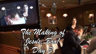 The Making of JESUS, BRO!  Day 3