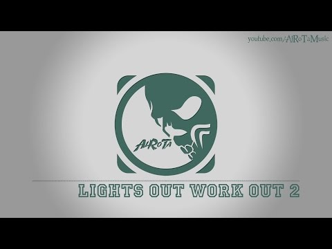 Lights Out Work Out 2 By Niklas Ahlström - [Electro Music]