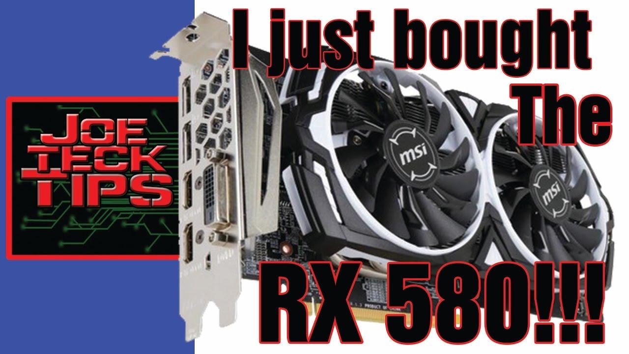 I just bought: MSI Radeon RX 580 ARMOR 8G OC 8GB   JoeteckTips