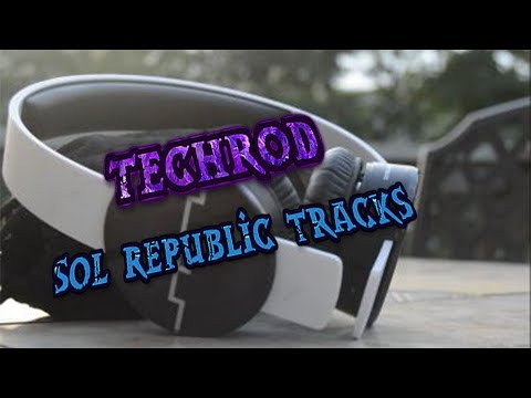 Sol Republic tracks- Techrod