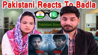 Pakistani Reacts To | Badla | Official Trailer | Amitabh Bachchan | Taapsee Pannu | Sujoy Ghosh