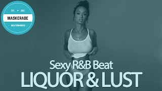 Sexy R&B Love Song Instrumental Beat   LIQUOR & LUST