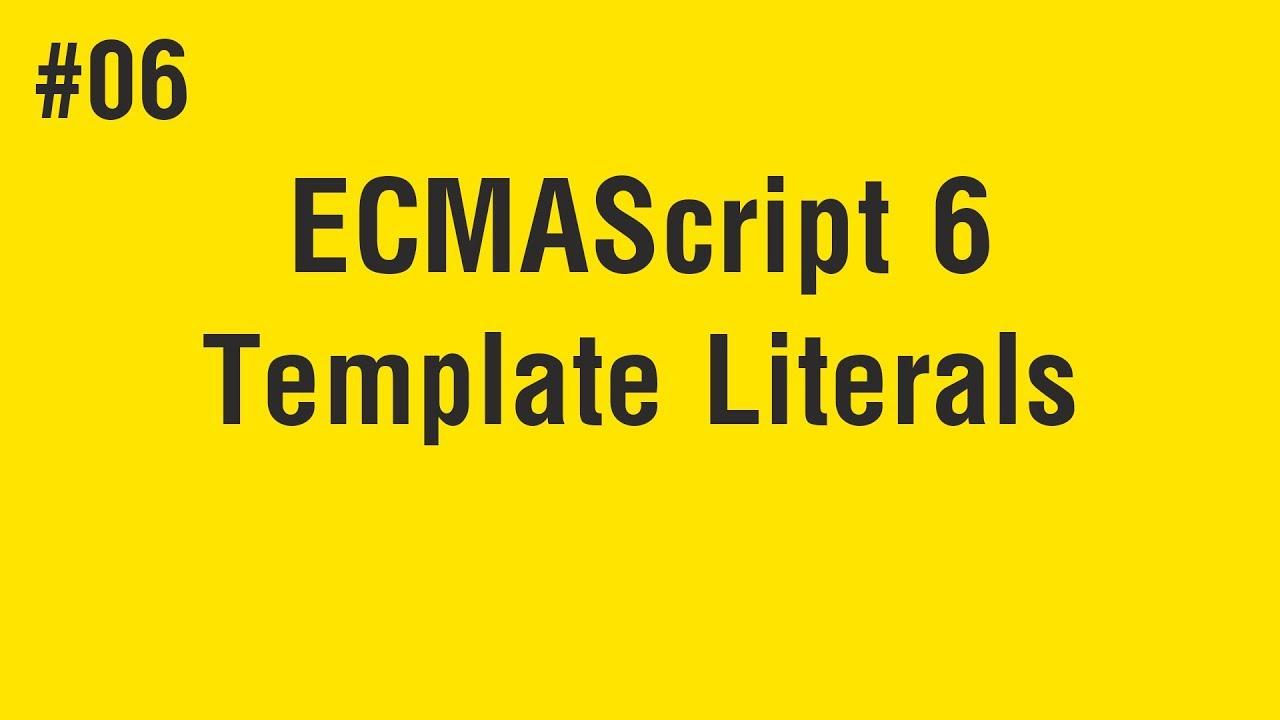 Learn ECMAScript 6 in Arabic #06 - Template Literals