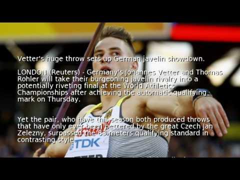 Vetter's huge throw sets up German javelin showdown