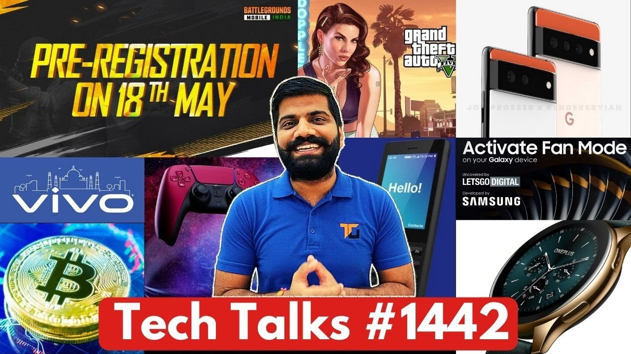 Tech Talks #1442 - Battlegrounds Mobile India 18th May, M3 Pro 5G, Samsung Gaming Phone, GTA 5 AI