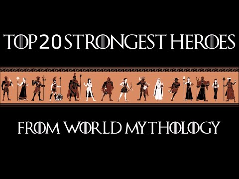 Top 20 Strongest Heroes in World Mythology