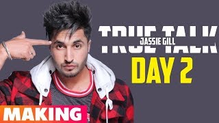 True Talk | Making  Of Day 2 | Jassi Gill | Sukh E | Karan Aujla | Latest Punjabi Songs 2019