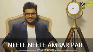 Neele Neele Ambar Par   The Kroonerz Project   Feat. Aakash Sharma