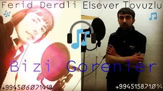 Ferid Derdli ft Elsever Tovuzlu Bizi Gorenler 2017