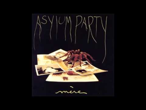 Asylum Party - Mere (Full Album)