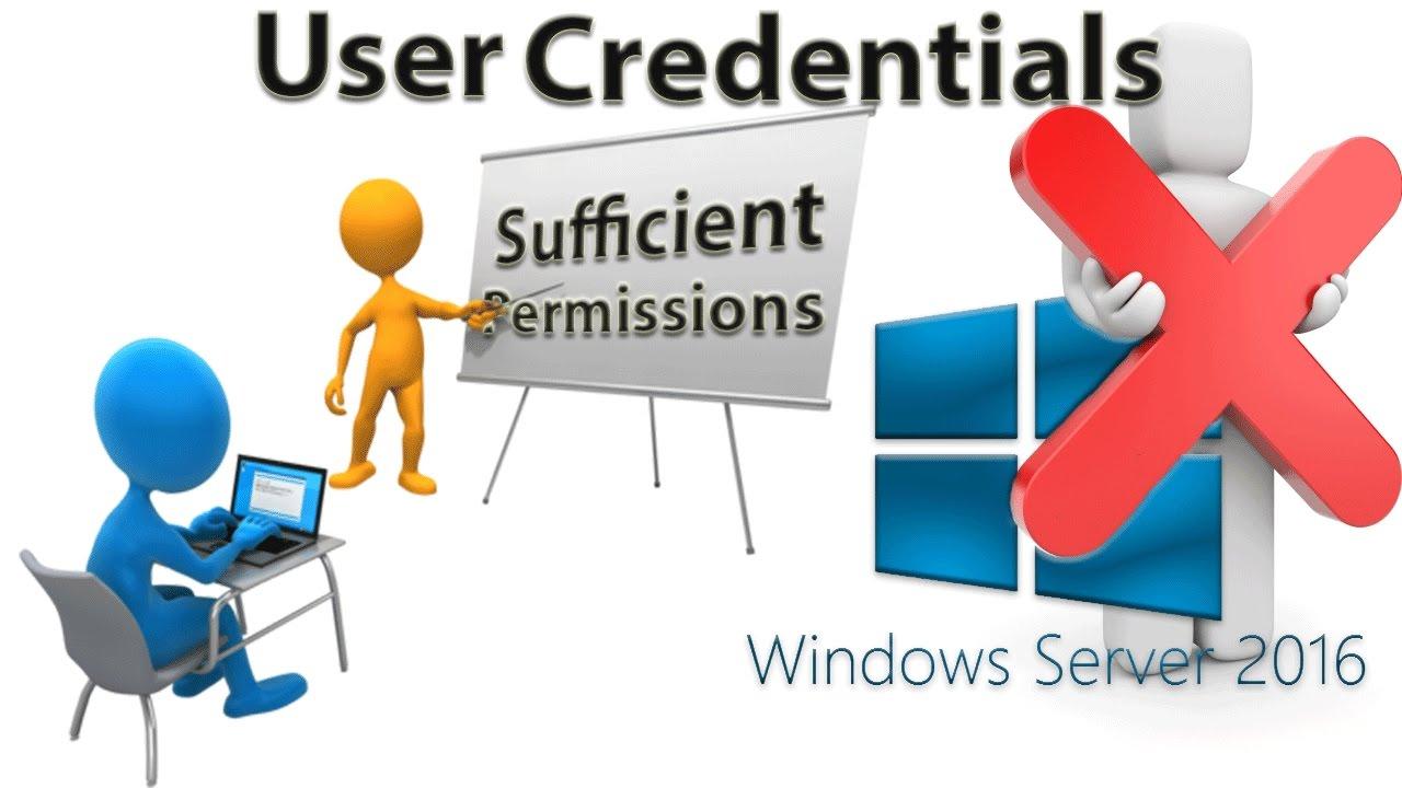 Windows logon credentials are unavailable - Microsoft Windows 2016 Server Lesson 10 User Credentials Do Not Have Sufficient Permissions
