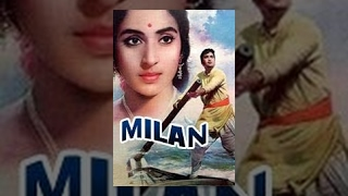 Milan - Sunil Dutt, Nutan, Jamuna, Pran, Surendranath, Deven Varma - Classic Bollywood Movie