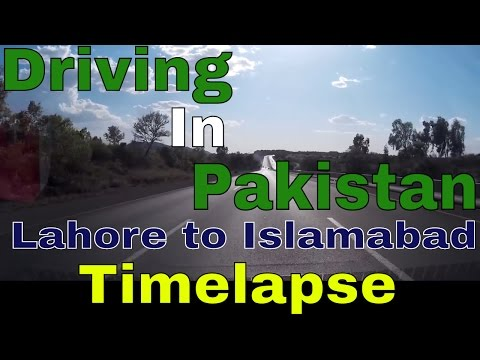 Driving In Pakistan - Lahore to Islamabad - Timelapse (23rd April 2016)