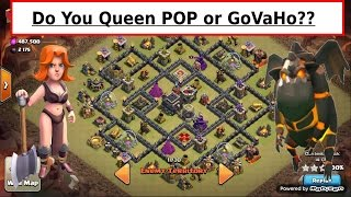 TH9 WAR. Queen POP LaLoon or GoVaHo Valks + Hogs. Choose an Attack. Low Hero. Clash of Clans