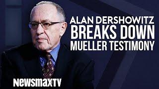 Alan Dershowitz Breaks Down Mueller Testimony