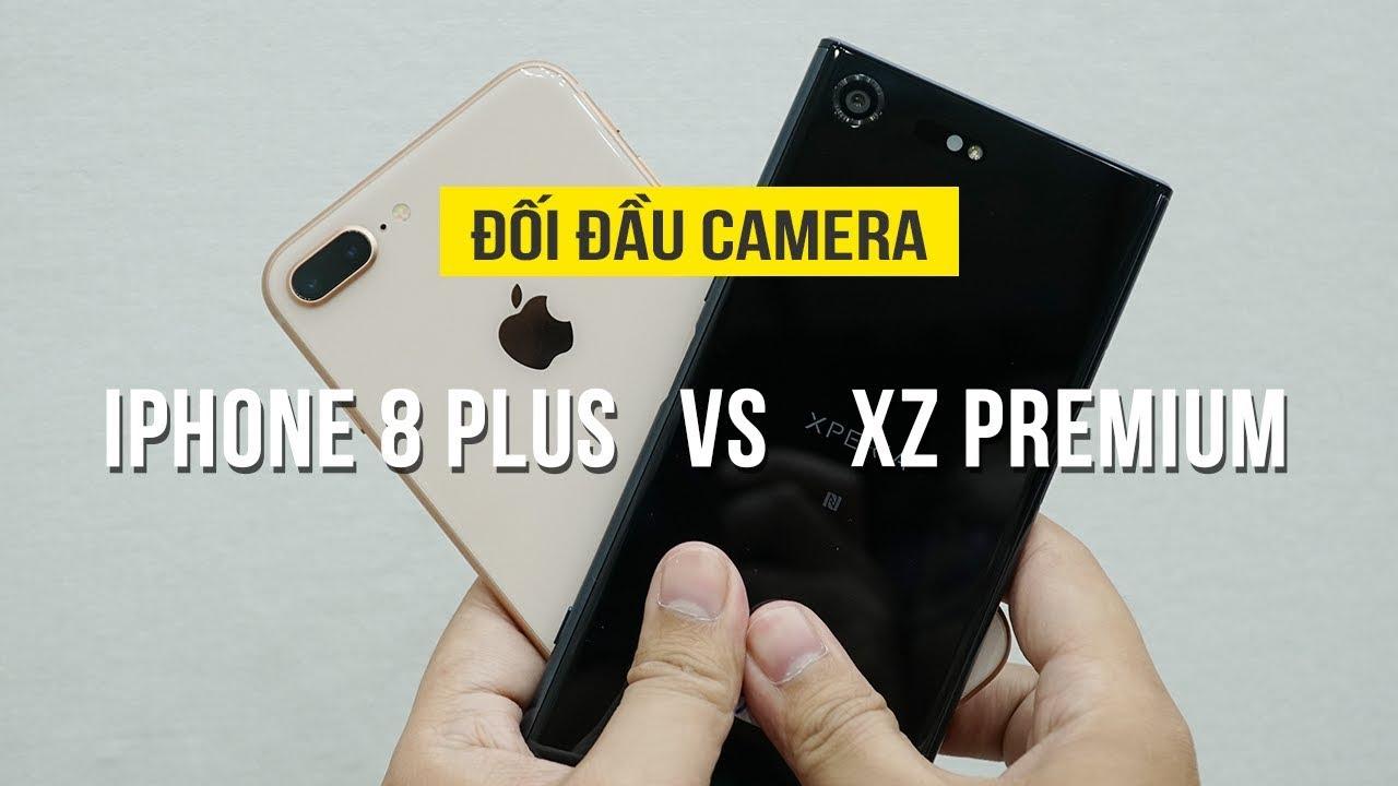Đối đầu camera - iPhone 8 Plus vs XZ Premium
