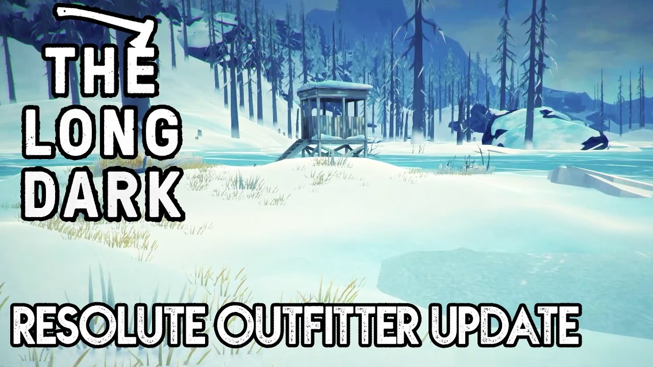 The Long Dark Resolute Outfitter Update  New Map Forlorn Muskeg