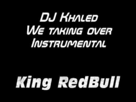 DJ Khaled We taking over instrumental
