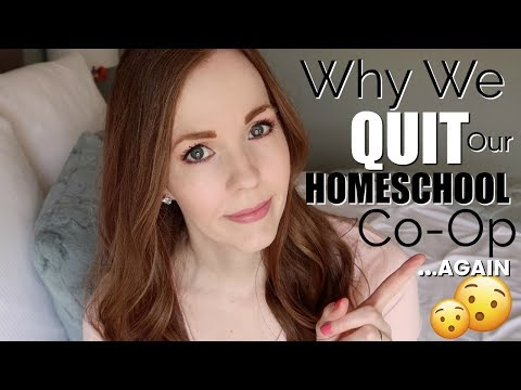 WHY WE ARE QUITTING OUR HOMESCHOOL CO-OP | HOW TO CHOOSE A HOMESCHOOL CO-OP & DO YOU NEED ONE?