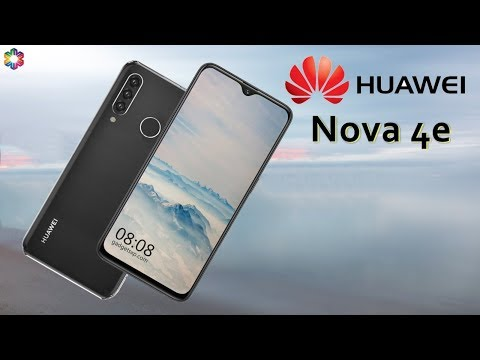 Huawei Nova 4e Official Video, Price, Release Date, Specs, Features, Teaser, First Look, Launch