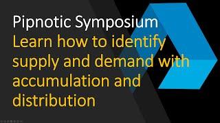 Pipnotic supply, demand and accumulation