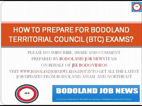 HOW TO PREPARE FOR BODOLAND TERRITORIAL COUNCIL (BTC) EXAMS? A MUST WATCH VIDEO.