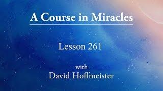 ACIM Lesson 261 -