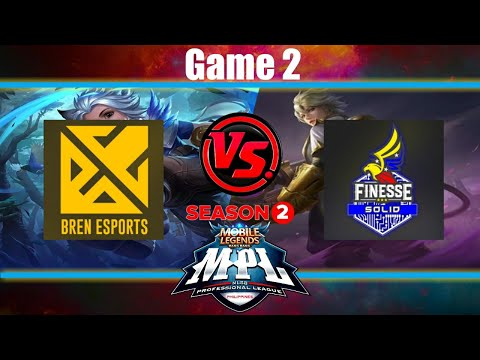 Game2 Finesse VS Bren | MPL-PH S2 Week3 Day2