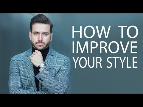 HOW TO INSTANTLY IMPROVE YOUR STYLE | 5 Tips to upgrade your style | Men's Fashion
