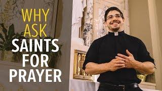 Why Ask Saints for Prayer? | Fr. Brice Higginbotham