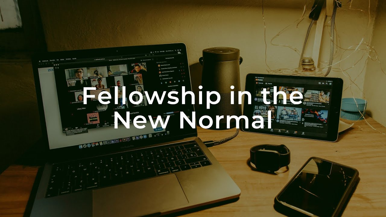 Fellowship In The New Normal
