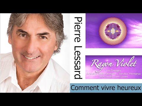 Pierre Lessard - Comment vivre heureux