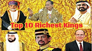 Top10 Richest Kings in the World ( Latest List )