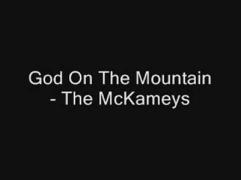 God On The Mountain - The McKameys
